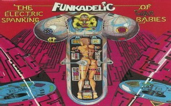 Funkadelic - The Electric Spanking of War Babies