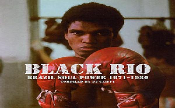 Black Rio - Brazilian Soul Power 1971-1980