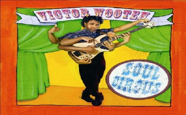 Victor Wooten - Soul Circus