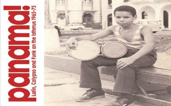 Panama ! Panama latin, funk and calypso on the Isthmus 1965-75