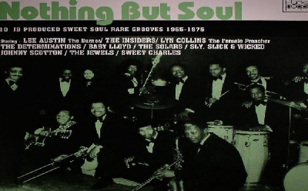 Nothing But Soul (10 James Brown Produced Sweet Soul Rare Grooves 1965-1975)
