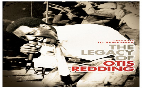 Dreams To Remember - The Legacy Of Otis Redding