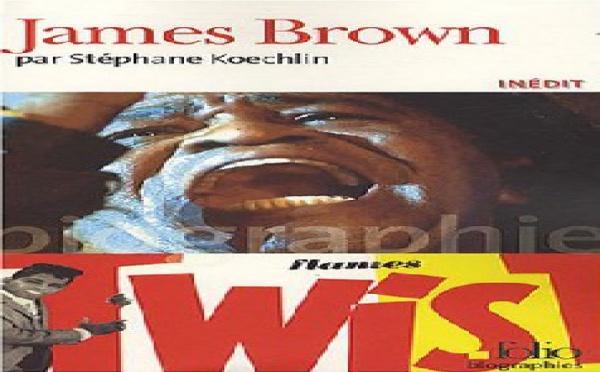 Biographie de James Brown par Stéphane Koechlin