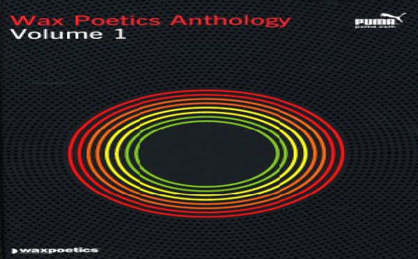 Wax Poetics Anthology Vol 1 - Issues 1 to 5