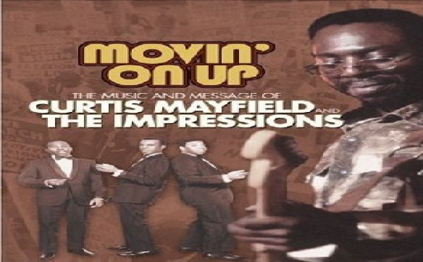 Curtis Mayfield and The Impressions - Movin' On Up : The Music & Message Of 1965-1974
